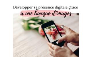 développer sa présence digitale grâce à une banque d'images